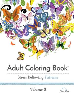Adult Coloring Book, Stress Relieving Patterns, volume 2