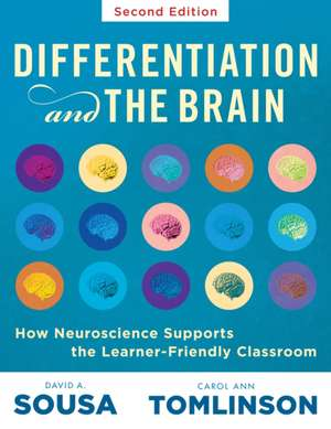 Differentiation and the Brain: How Neuroscience Supports the Learner-Friendly Classroom (Use Brain-Based Learning and Neuroeducation to Differentiate de David A. Sousa