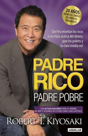 Padre Rico, Padre Pobre. Edicion 20 Aniversario de Robert Kiyosaki