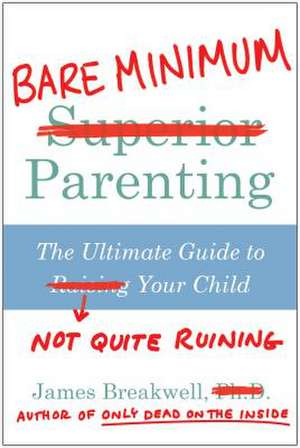 Bare Minimum Parenting de James Breakwell