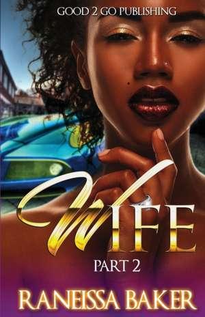 W.I.F.E PT 2 de Raneissa Baker