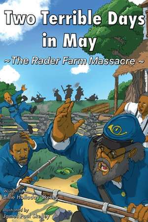 Two Terrible Days in May: The Rader Farm Massacre de Billie Holladay Skelley