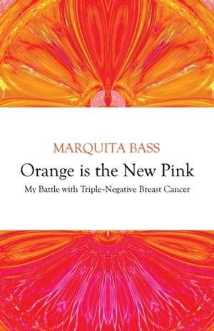 Orange is the New Pink de Marquita Bass