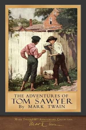 The Adventures of Tom Sawyer: 100th Anniversary Collection de Mark Twain