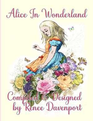 Alice In Wonderland: Grayscale Adult Coloring Book de Renee Davenport