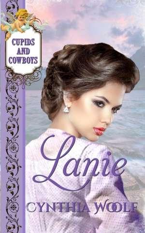 Lanie: Historical Western Romance de Cynthia Woolf