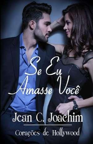 Se Eu Amasse Voc¿ de Jean C. Joachim