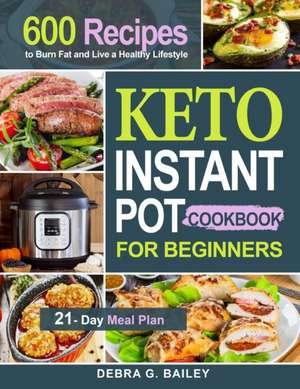 Keto Instant Pot Cookbook for Beginners de Debra G. Bailey