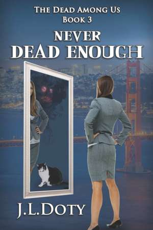 Never Dead Enough: An Urban Fantasy of Witches, Demons and Fae de J. L. Doty