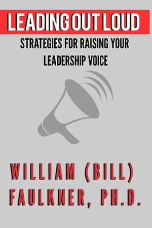 Leading Out Loud de Faulkner, Dr William