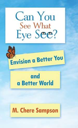 Can You See What Eye See? de M. Chere Sampson