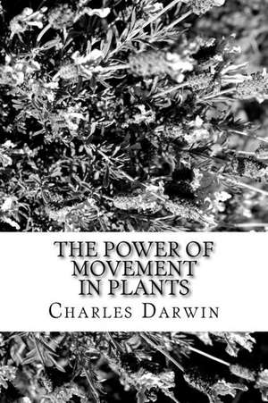 The Power of Movement in Plants de Charles Darwin