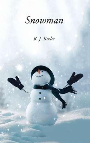 Snowman de R. J. Keeler