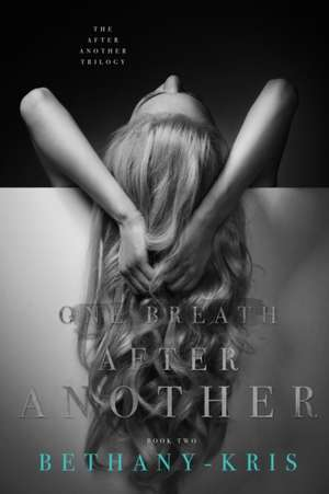 One Breath After Another de Bethany-Kris