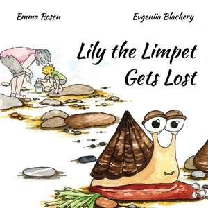 Lily the Limpet Gets Lost de Emma Rosen