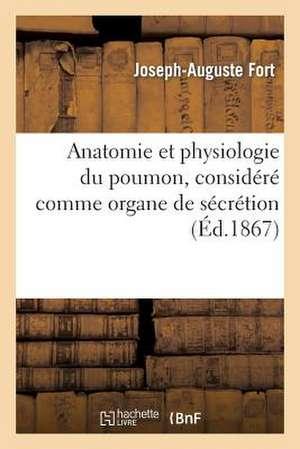 Anatomie Et Physiologie Du Poumon, Considere Comme Organe de Secretion