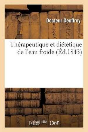 Therapeutique Et Dietetique de L'Eau Froide