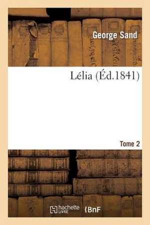 Lelia. Tome 2