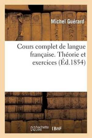 Cours Complet de Langue Francaise. Theorie Et Exercices, Exercices Sur L Orthographe Des Verbes