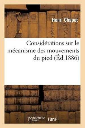 Considerations Sur Le Mecanisme Des Mouvements Du Pied