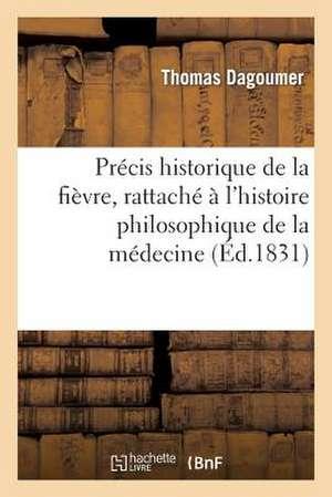 Precis Historique de La Fievre, Rattache A L'Histoire Philosophique de La Medecine