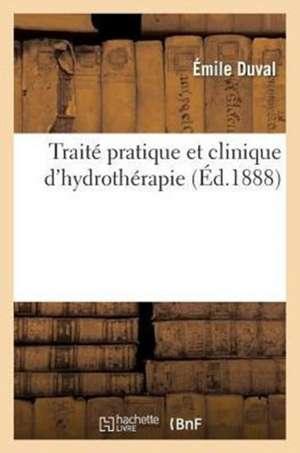 Traite Pratique Et Clinique D'Hydrotherapie
