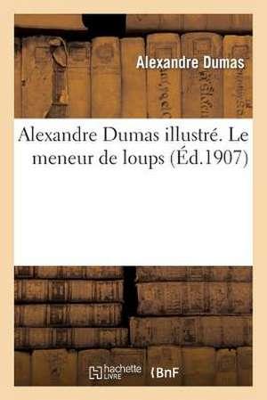 Alexandre Dumas Illustre. Le Meneur de Loups