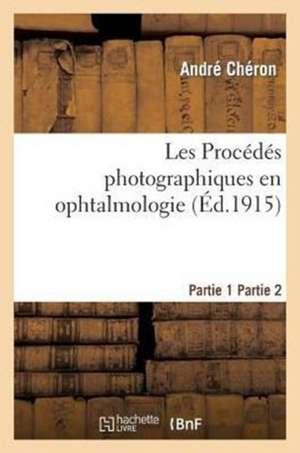 Les Procedes Photographiques En Ophtalmologie