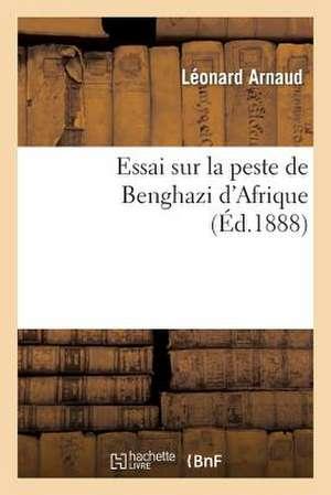 Essai Sur La Peste de Benghazi D'Afrique