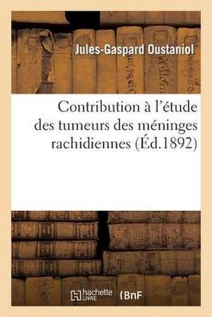 Contribution A L'Etude Des Tumeurs Des Meninges Rachidiennes