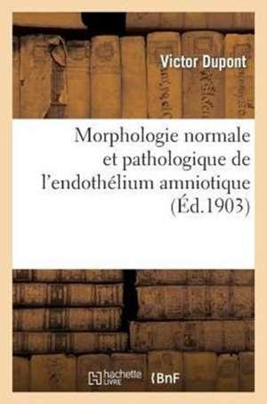 Morphologie Normale Et Pathologique de L'Endothelium Amniotique