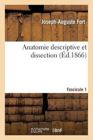 Anatomie Descriptive Et Dissection Fascicule 1