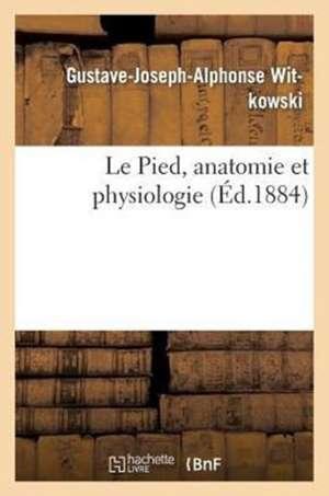 Le Pied, Anatomie Et Physiologie