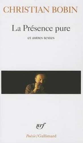 Presence Pure Et Autr Tex de Christian Bobin
