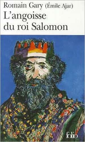 Angoisse Du Roi Salomon de Romain Gary
