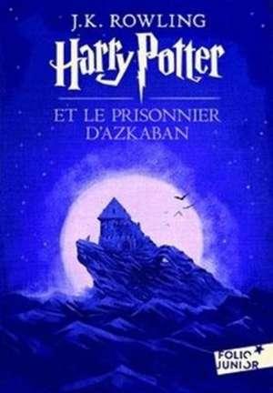 Harry Potter 3 et le prisonnier d' Azkaban de J. K. Rowling