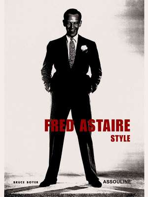 Fred Astaire Style de G. Bruce Boyer