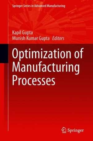 Optimization of Manufacturing Processes de Kapil Gupta