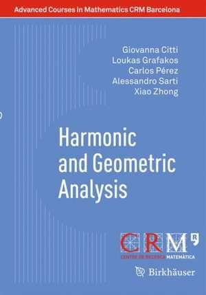 Harmonic and Geometric Analysis de Giovanna Citti