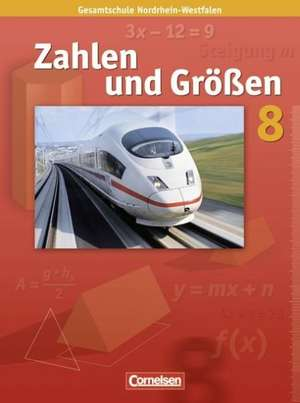 Zahlen und Groessen 8. Schuljahr. Schuelerbuch. Kernlehrplaene Gesamtschule Nordrhein-Westfalen