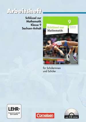 Schluessel zur Mathematik 9. Schuljahr. Arbeitsheft mit eingelegten Loesungen und CD-ROM. Sekundarschule Sachsen-Anhalt