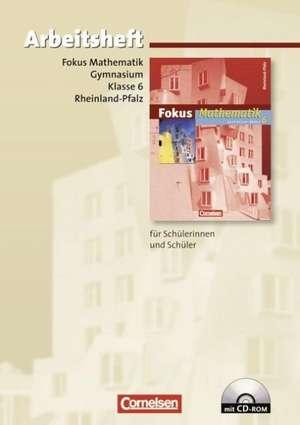 Fokus Mathematik. 6. Schuljahr. Arbeitsheft mit CD-ROM. Gymnasium Rheinland-Pfalz