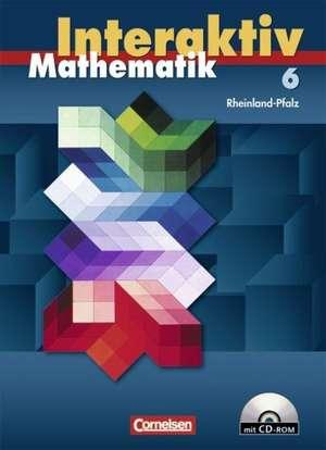 Mathematik interaktiv 6. Schuljahr. Schuelerbuch mit CD-ROM. Ausgabe Rheinland-Pfalz