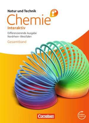 Natur und Technik - Chemie interaktiv Gesamtband. Schuelerbuch mit Online-Anbindung. Differenzierende Ausgabe Nordrhein-Westfalen