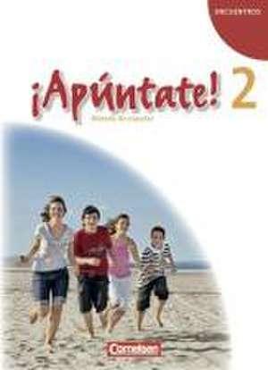 ¡Apúntate! - Ausgabe 2008 - Band 2 - Schuelerbuch
