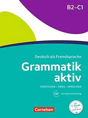 Grammatik aktiv B2-C1 - UEben, Hoeren, Sprechen