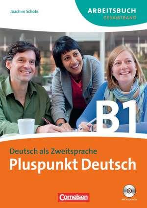 Pluspunkt Deutsch. Gesamtband 3 (Einheit 1-14). Arbeitsbuch mit CD