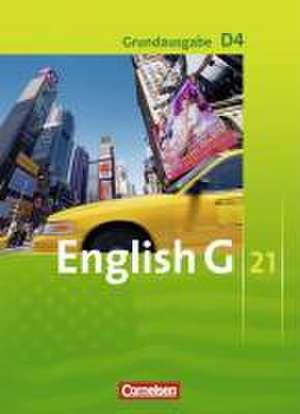 English G 21. Grundausgabe D 4. Schuelerbuch