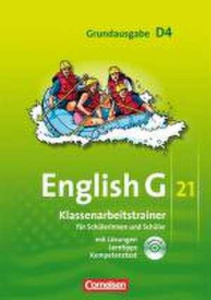 English G 21. Grundausgabe D 4. Klassenarbeitstrainer mit Loesungen und CD