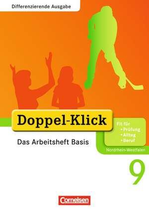 Doppel-Klick - Differenzierende Ausgabe Nordrhein-Westfalen. 9. Schuljahr. Das Arbeitsheft Basis